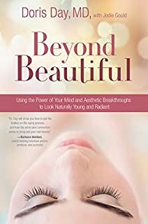 Book Cover: Beyond Beautiful: Using the Power of Your Mind and Aesthetic Breakthroughs to Look Naturally Young and Radiant