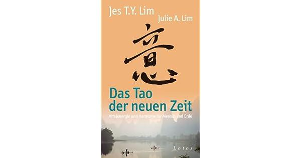 Das Tao der neuen Zeit: Vitalenergie und Harmonie für Mensch und Erde (German Edition)