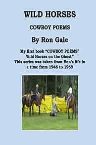 Wild Horses Cowboy Poems Ron Gale 9781482593143