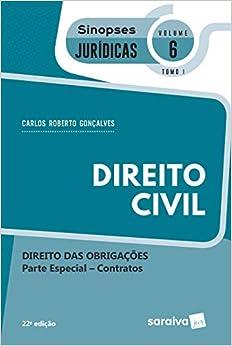 Sinopses - Direito Civil - Direito Das Obrigações - Vol. 6 - Tomo I - 22ª Edição 2020: Direito das Obrigações - Parte Especial - Contratos - Tomo I