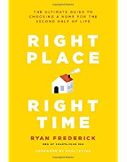 Right Place, Right Time: The Ultimate Guide to Choosing a Home for the Second Half of Life