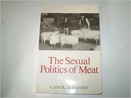 Sexual politics of meat amazon