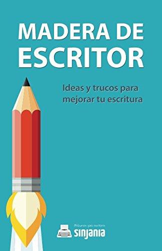 Madera de Escritor: Ideas y trucos para mejorar tu escritura (Spanish Edition) [Sinjania] (Tapa Blanda)