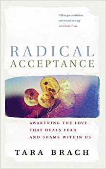 image for Radical Acceptance: Awakening the Love That Heals Fear and Shame