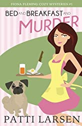 Bed and Breakfast and Murder (Fiona Fleming Cozy Mysteries) (Volume 1)