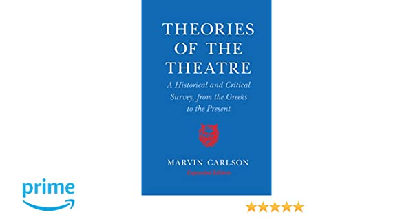 Amazon com: Theories of the Theatre: A Historical and