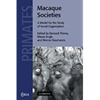 Macaque Societies: A Model for the Study of Social Organization