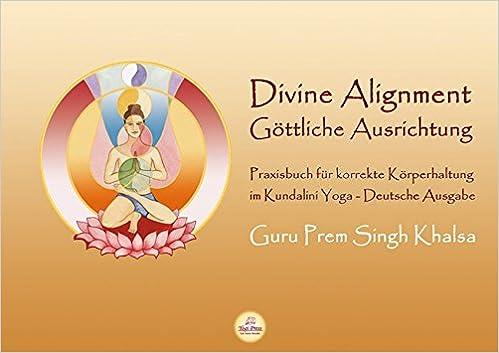 Divine Alignment - Göttliche Ausrichtung: Praxisbuch für ...