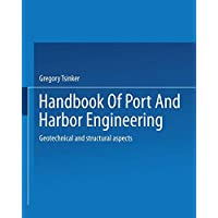 Handbook of Port and Harbor Engineering: Geotechnical and Structural Aspects