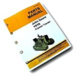 John Deere 1010 Crawler Tractor Parts Manual Catalog Gas Diesel Models Covers All Years with Exploded Views to Aid in Assembly, with all Parts Names and Numbers