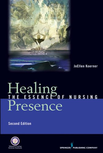 Healing Presence: The Essence of Nursing, Second Edition Pdf