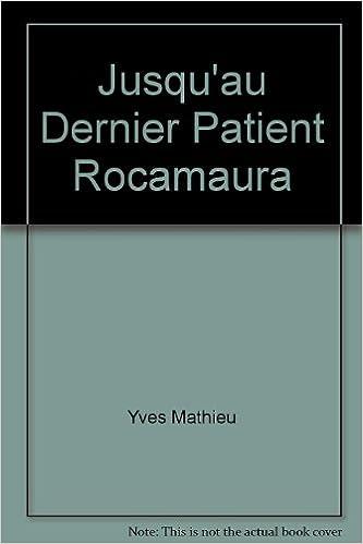 Téléchargement Jusqu'au Dernier Patient Rocamaura pdf, epub ebook