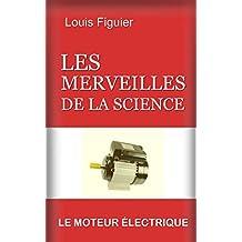 Les Merveilles de la science/Le Moteur électrique (French Edition)