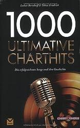 1000 Ultimative Charthits: Die besten Songs und ihre Geschichte