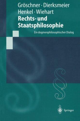 rechts-und-staatsphilosophie-ein-dogmenphilosophischer-dialog-springer-lehrbuch
