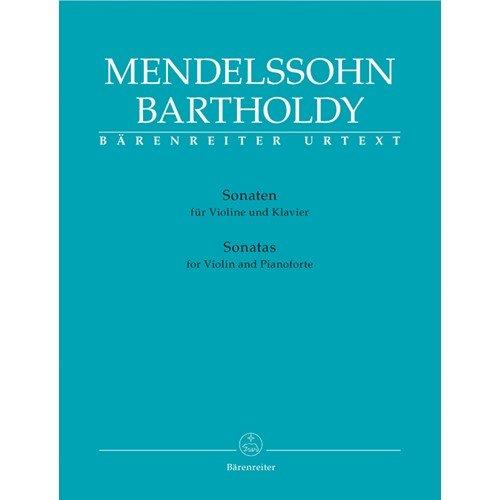 Mendelssohn Violin Sonata (Mendelssohn, Felix - Sonatas for Violin and Pianoforte - Violin and Piano - Barenreiter)