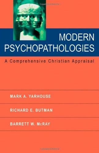 Modern Psychopathologies: A Comprehensive Christian Appraisal PDF