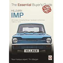 Hillman Imp: All models of the Hillman Imp, Sunbeam Stiletto, Singer Chamois, Hillman Husky & Commer Imp 1963 to 1976