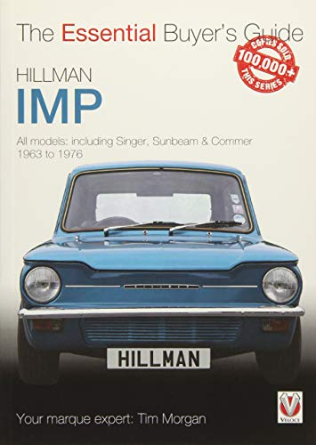 Hillman Imp: All models of the Hillman Imp, Sunbeam Stiletto, Singer Chamois, Hillman Husky & Commer Imp 1963 to 1976 (Essential Buyer's Guide) - General Chamois