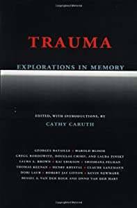 Trauma: Explorations in Memory