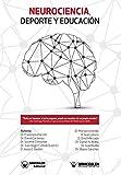 Neurociencia, Deporte y Educación (Spanish Edition)