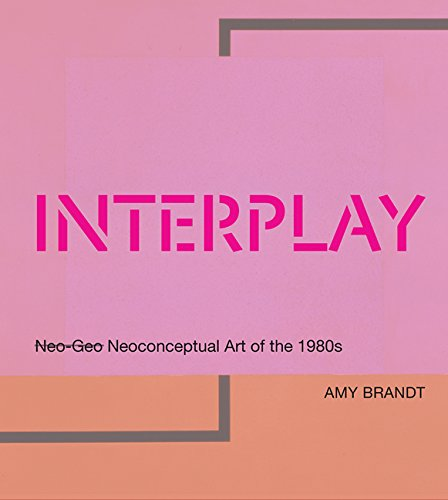 Pdf History Interplay: Neo-Geo Neoconceptual Art of the 1980s (The MIT Press)
