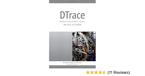 DTrace: Dynamic Tracing in Oracle Solaris, Mac OS X and