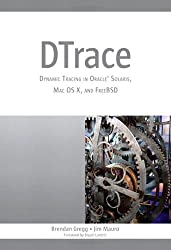 DTrace: Dynamic Tracing in Oracle Solaris, Mac OS X and FreeBSD