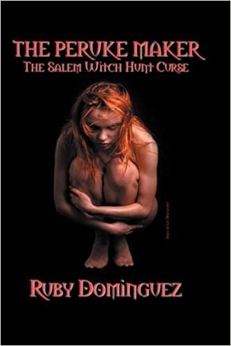 THE PERUKE MAKER: The Salem Witch Hunt Curse