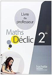 Mathématiques Déclic 2de - Livre du professeur - Edition 2014