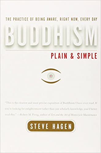 Amazon.com: Buddhism Plain and Simple: The Practice of Being Aware, Right Now, Every Day (9780767903325): Steve Hagen: Books