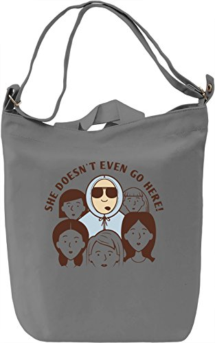 She Doesn't Even Go Here Borsa Giornaliera Canvas Canvas Day Bag| 100% Premium Cotton Canvas| DTG Printing|