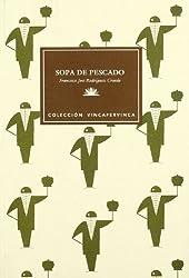 Sopa de pescado: Relatos (Coleccion Vincapervinca) (Spanish Edition)
