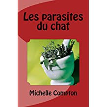 Les parasites du chat (French Edition)