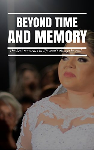 BEYOND TIME AND MEMORY