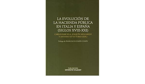 La evolución de la hacienda pública en Italia y España (siglos XVIII-XXI): Varios autores: 9788497173599: Amazon.com: Books