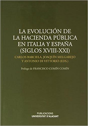 La evolución de la hacienda pública en Italia y España (siglos XVIII-XXI) (Spanish) Hardcover – 2015