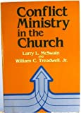 Conflict Ministry in the Church, Larry L. McSwain and William C. Treadwell, 0805425403