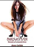 Birdwoman:Memoirs of a Lovesick Siren (Diaries of a Siren Book 1)