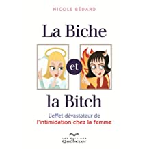 La biche et la bitch: L'effet  dévastateur de l'intimidation chez la femme (Croissance Personnelle)