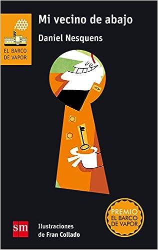 Mi vecino de abajo (El Barco de Vapor Naranja): Amazon.es: Daniel Nesquens, Francisco Collado Jimenez: Libros