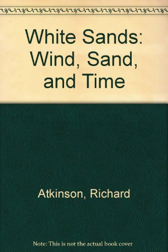 White Sands  Wind  Sand  And Time  Popular Series   Southwest Parks And Monuments Association