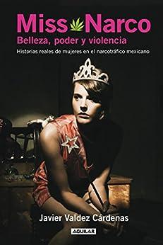 Miss Narco de [Cárdenas, Javier Valdez]