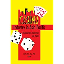 Casino Industry in Asia Pacific: Development, Operation, and Impact
