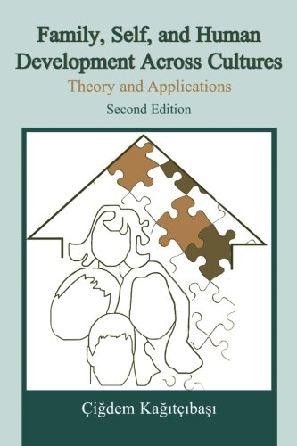 Family, Self, and Human Development Across Cultures: Theory and Applications, Second Edition