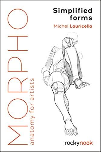 Morpho: Simplified Forms: Anatomy For Artists por Michel Lauricella epub