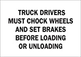 Brady 10'' X 14'' X .035'' Black On White B-555 Aluminum Office And Facility Sign''TRUCK DRIVERS MUST CHOCK WHEELS AND SET BRAKES BEFORE LOADING OR UNLOADING''