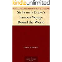 Sir Francis Drake's Famous Voyage Round the World (English Edition)