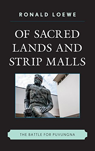 Of Sacred Lands and Strip Malls: The Battle for Puvungna (Contemporary Native American - Beach Mall California Long