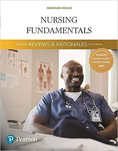 Pearson Reviews & Rationales: Nursing Fundamentals with Nursing Reviews & Rationales, 4th Edition - Original PDF